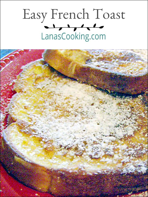 Easy French Toast Recipe - the easiest French toast recipe ever. No overnight prep, just dunk, cook and dust with sugar for a yummy breakfast. From @NevrEnoughThyme https://www.lanascooking.com/easy-french-toast/