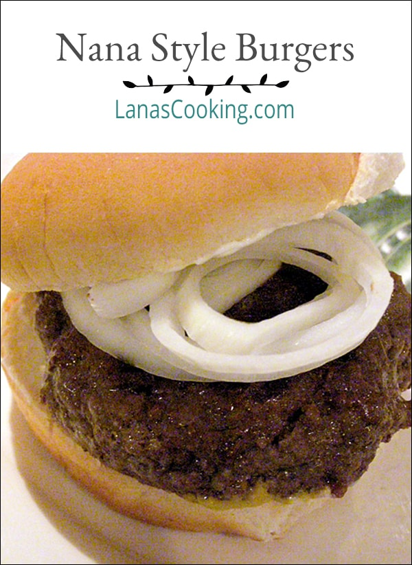 Nana Style Burgers are simple, juicy, and delicious. Start with high quality ground beef, add the seasonings, and cook until done to perfection. From @NevrEnoughThyme https://www.lanascooking.com/burgers-nana-style/