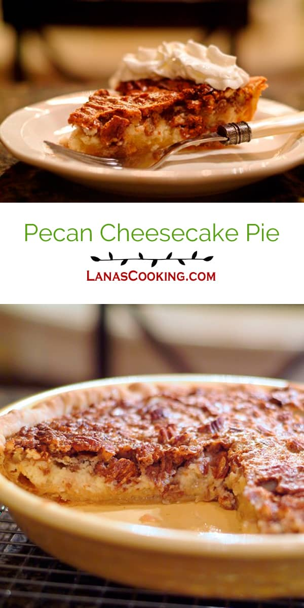 Pecan Cheesecake Pie - Pecan pie and cheesecake all in one bite! Who could resist this? From @NevrEnoughThyme https://www.lanascooking.com/pecan-cheesecake-pie/