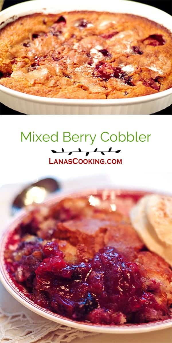 Mixed Berry Cobbler - warm from the oven cobbler of strawberries, blueberries, raspberries and blackberries. From @NevrEnoughThyme http://www.lanascooking.com/mixed-berry-cobbler/