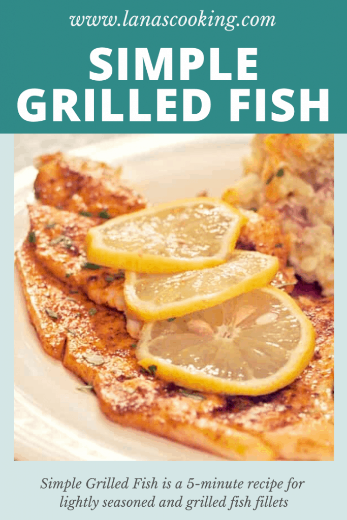 Simple Grilled Fish - 5-minute recipe for lightly seasoned and grilled fish fillets. From @NevrEnoughThyme https://www.lanascooking.com/simple-grilled-fish/