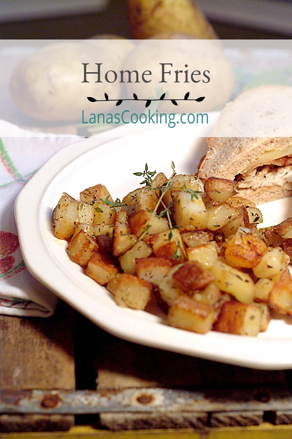 Home Fries - a simple side dish of home fried potatoes seasoned with thyme and paprika. Perfect for the meat and potatoes lovers in your household. From @NevrEnoughThyme https://www.lanascooking.com/home-fries/