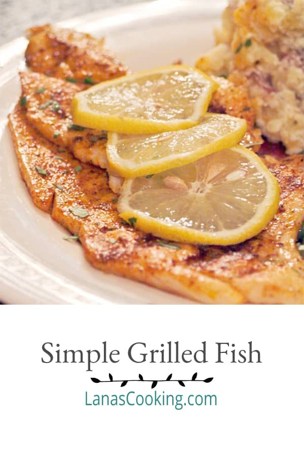 Simple Grilled Fish - 5-minute recipe for lightly seasoned and grilled fish fillets. From @NevrEnoughThyme http://www.lanascooking.com/simple-grilled-fish/