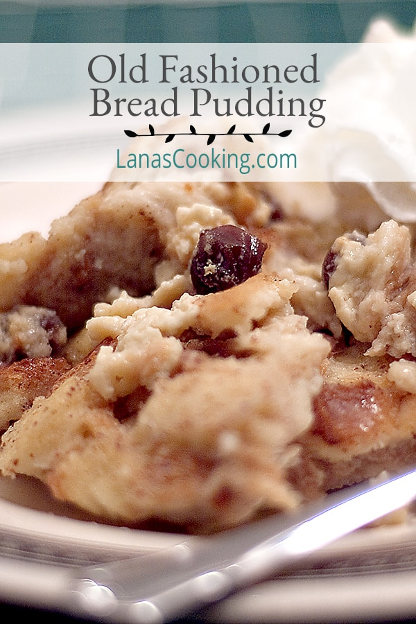 Old Fashioned Bread Pudding with raisins. A warm, comforting ending to any meal on cold fall and winter evenings. https://www.lanascooking.com/bread-pudding/
