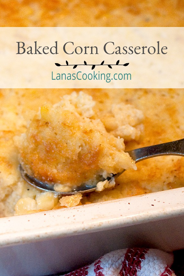 This baked corn casserole uses summer fresh corn in a savory custard-like casserole. A great side dish for fried chicken, pork chops, or ham. From @NevrEnoughThyme https://www.lanascooking.com/baked-corn-casserole/