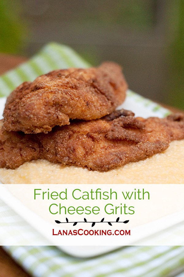 "Crispy, golden brown fried catfish fillets with a side of creamy, cheesy grits. The centerpiece of any southern ""fish fry."" From @NevrEnoughThyme http://www.lanascooking.com/fried-catfish-with-cheese-grits"