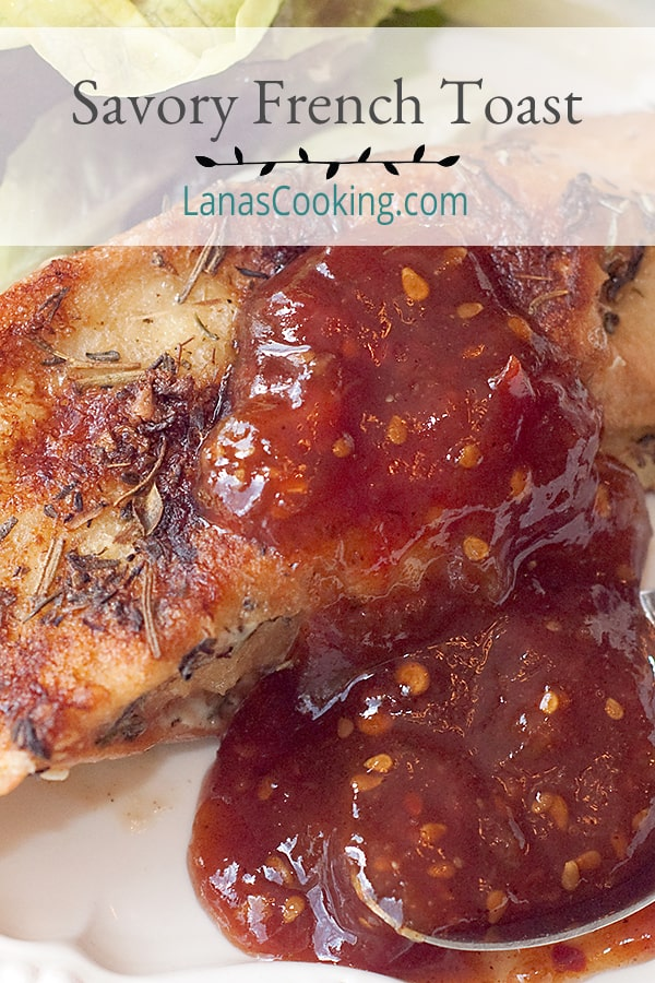 You'll love this Savory French Toast recipe featuring Herbes de Provence and served with a homemade sweet and spicy tomato jam. From @NevrEnoughThyme https://www.lanascooking.com/savory-french-toast/