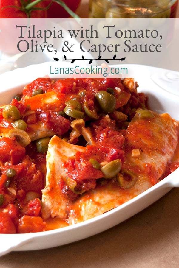 Tilapia Veracruz - tilapia cooked in a flavorful Mediterranean sauce with tomatoes, olives, and capers.