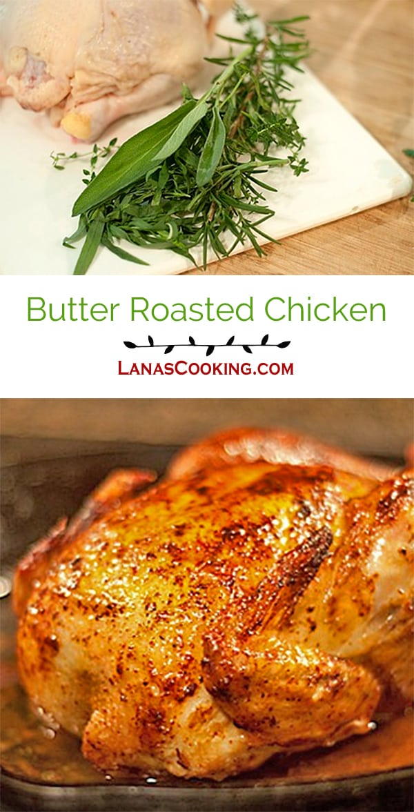 Butter Roasted Chicken - Roasted chicken seasoned with fresh herbs and lemon, basted with butter for a crispy golden brown skin. From @NevrEnoughThyme https://www.lanascooking.com/butter-roasted-chicken/