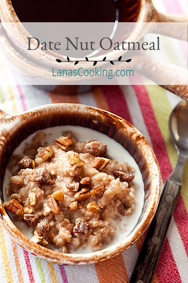 Date Nut Oatmeal - Make your morning a little more delicious with a bowl of this hearty oatmeal containing dates, nuts, brown sugar and cream. From @NevrEnoughThyme https://www.lanascooking.com/date-nut-oatmeal/