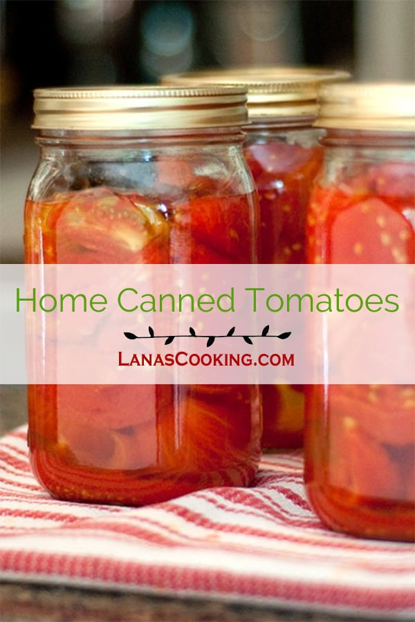 Use the abundance of summer produce to make your own Home Canned Tomatoes. You'll love having them when winter comes around. From @NevrEnoughThyme https://www.lanascooking.com/home-canned-tomatoes/