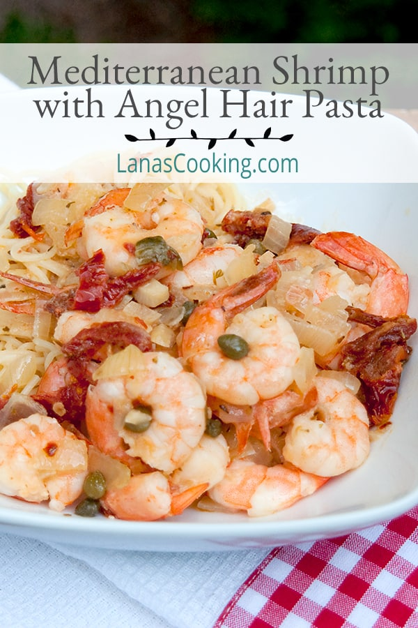 Mediterranean Shrimp with Angel Hair Pasta - shrimp in a sauce chock full of Mediterranean ingredients served over delicate angel hair pasta. From @NevrEnoughThyme https://www.lanascooking.com/mediterranean-shrimp-with-angel-hair-pasta/