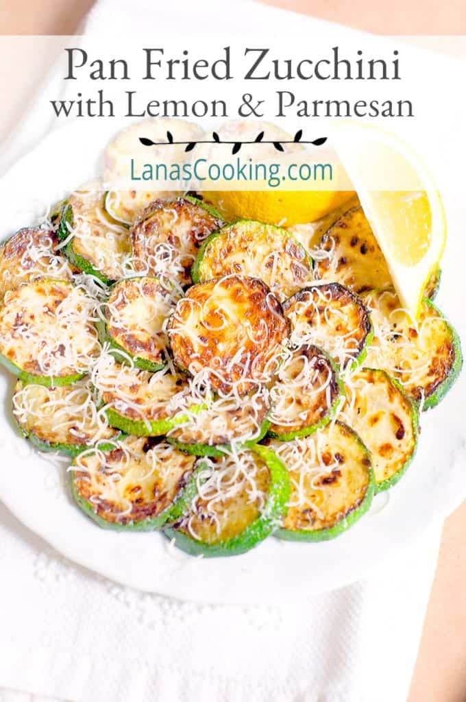 Pan Fried Zucchini with Lemon and Parmesan arranged on a serving plate. Text overlay for pinning.