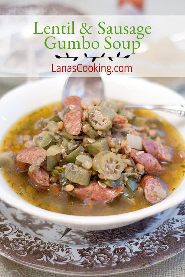 Lentil and Sausage Gumbo Soup - Lentils take the place of a second protein in this deliciously flavored soup based on traditional Louisiana-style gumbo. From @NevrEnoughThyme https://www.lanascooking.com/lentil-sausage-gumbo-soup