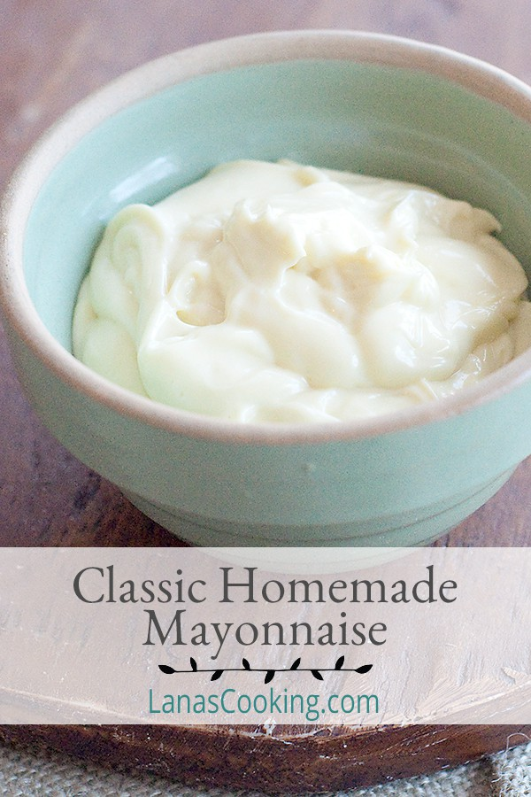 Classic Homemade Mayonnaise From Never Enough Thyme