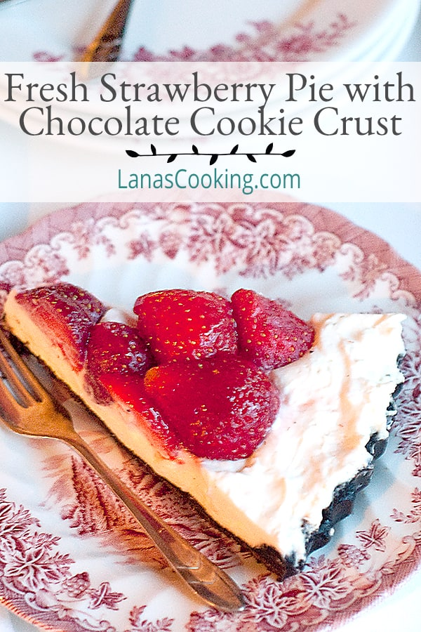 Fresh Strawberry Pie with Chocolate Cookie Crust - A glorious fresh strawberry pie with a whipped cream and cream cheese layer over chocolate cookie crust. https://www.lanascooking.com/fresh-strawberry-pie-with-chocolate-cookie-crust/
