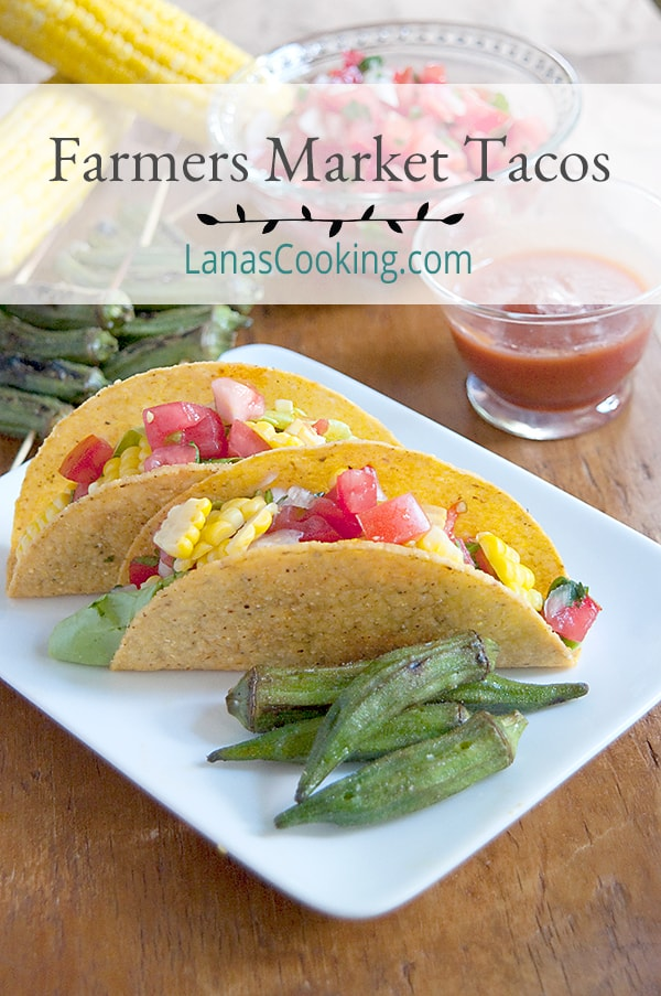 Farmers Market Tacos - tacos made fresher with help from the farmers market. Ditch the cheese and sour cream and add fresh veggies instead! From @NevrEnoughThyme https://www.lanascooking.com/farmers-market-tacos/
