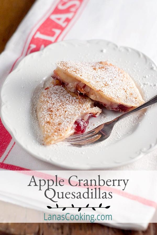 Apple Cranberry Quesadillas - make a fun, fruit-filled apple cranberry dessert quesadilla from your Thanksgiving leftovers! https://www.lanascooking.com/thanksgiving-leftovers-apple-cranberry-quesadillas/