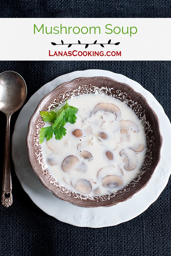 An adaptation of the Field Mushroom Soup recipe from Irish Traditional Cooking by Darina Allen, containing mushrooms, onions, milk, and cream. https://www.lanascooking.com/mushroom-soup