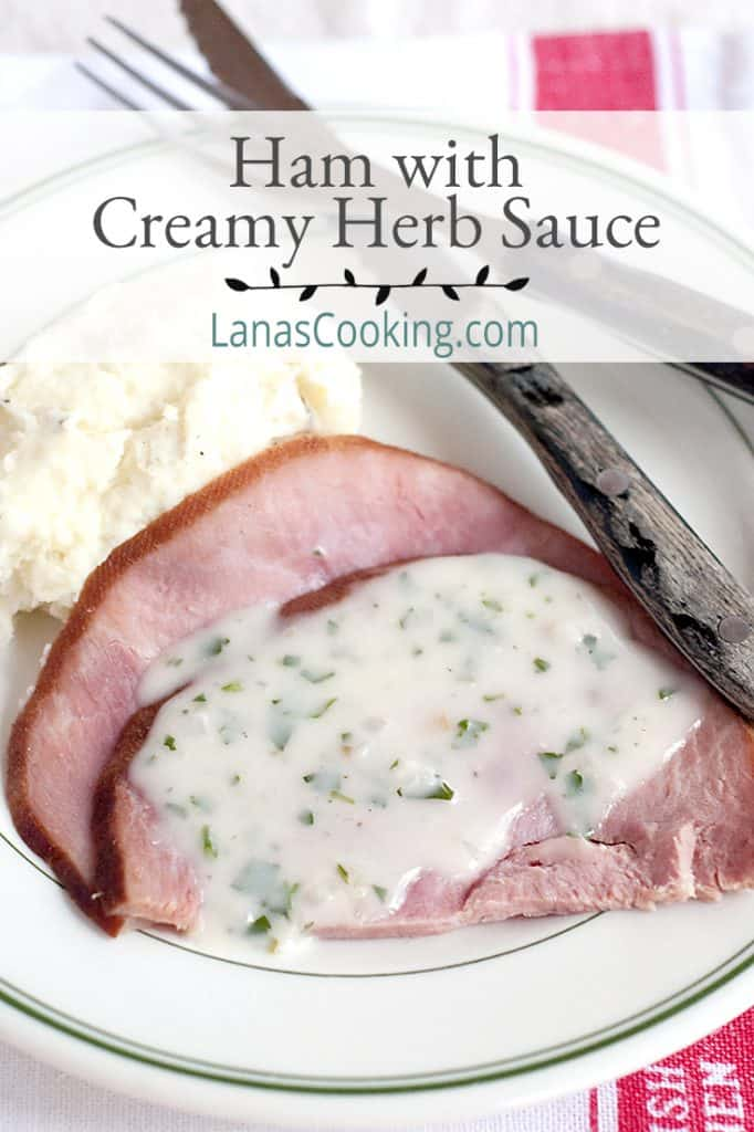 Ham with Creamy Herb Sauce - fully-cooked ham slices warmed and served with a traditional Irish creamy herb sauce. Great choice for your Easter menu. From @NevrEnoughThyme https://www.lanascooking.com/ham-creamy-herb-sauce/