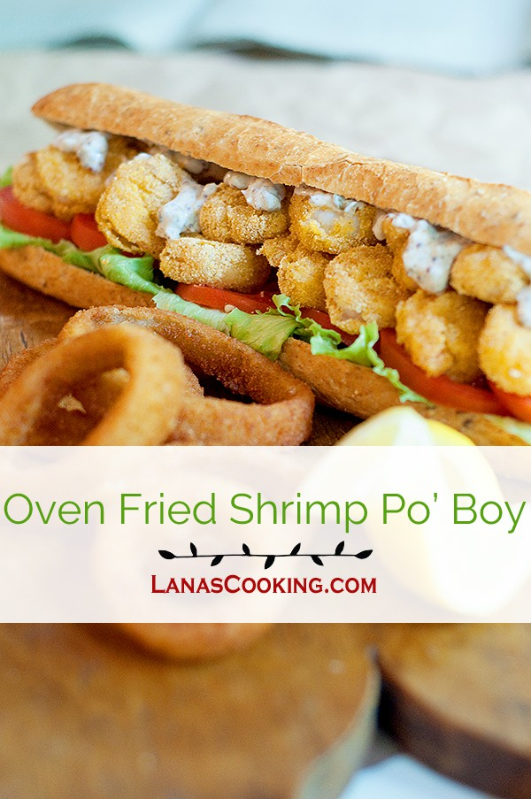 Oven Fried Shrimp Po' Boy - A classic New Orleans Shrimp Po' Boy made a little lighter by oven frying the shrimp. A grand Southern treat! https://www.lanascooking.com/oven-fried-shrimp-po-boy
