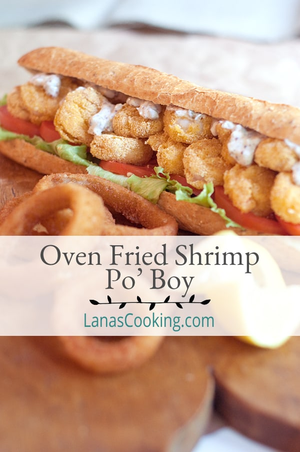 Oven Fried Shrimp Po' Boy - A classic New Orleans Shrimp Po' Boy made a little lighter by oven frying the shrimp. A grand Southern treat! From @NevrEnoughThyme https://www.lanascooking.com/oven-fried-shrimp-po-boy/
