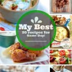 Super Bowl Roundup – My 20 Best Game Day Recipes!