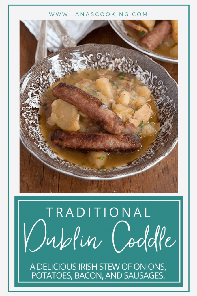 Dublin Coddle - a traditional Irish stew of onions, potatoes, bacon, and sausages. Serve with soda bread spread with lots of butter! From @NevrEnoughThyme https://www.lanascooking.com/dublin-coddle/