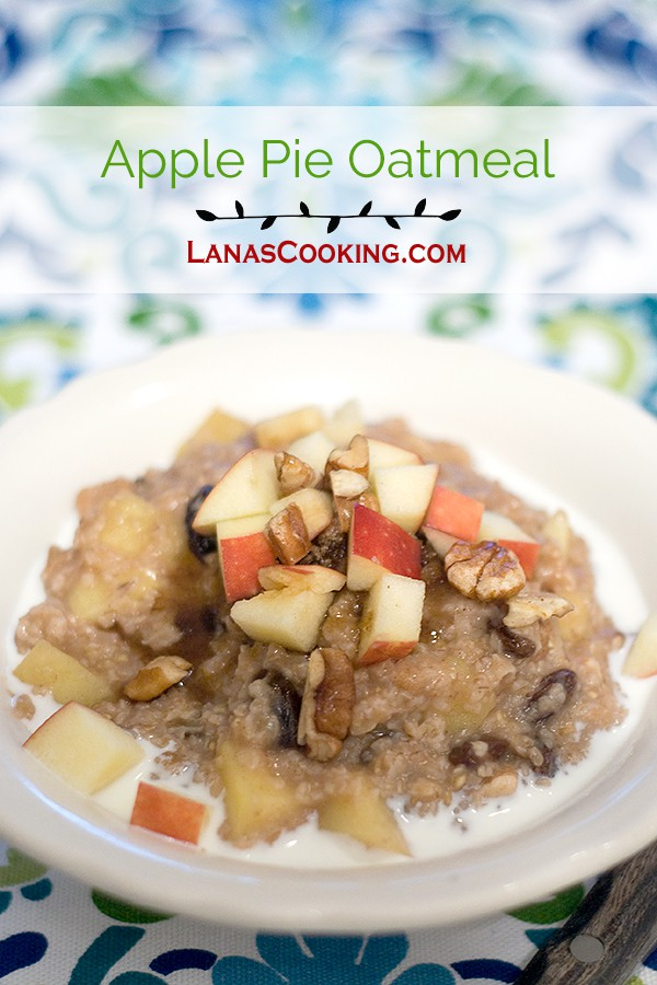 Apple Pie Oatmeal is a healthy, satisfying choice for breakfast. From @NevrEnoughThyme https://www.lanascooking.com/apple-pie-oatmeal