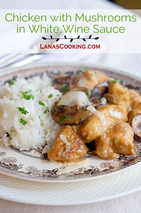 Chicken with Mushrooms in White Wine Sauce from @NevrEnoughThyme http://www.lanascooking.com/chicken-mushrooms-white-wine-sauce