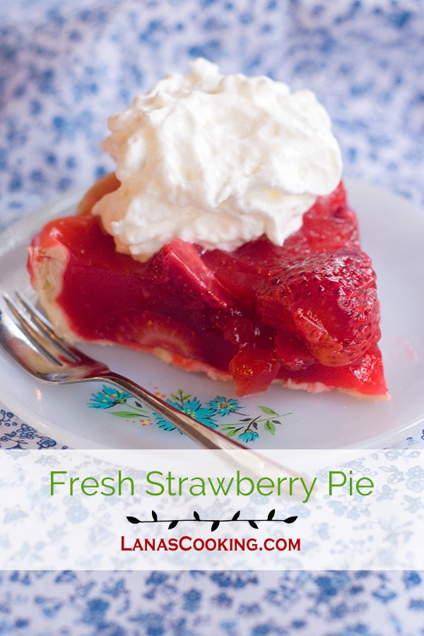 Fresh Strawberry Pie made with Florida strawberries at the height of their season! https://www.lanascooking.com/fresh-strawberry-pie