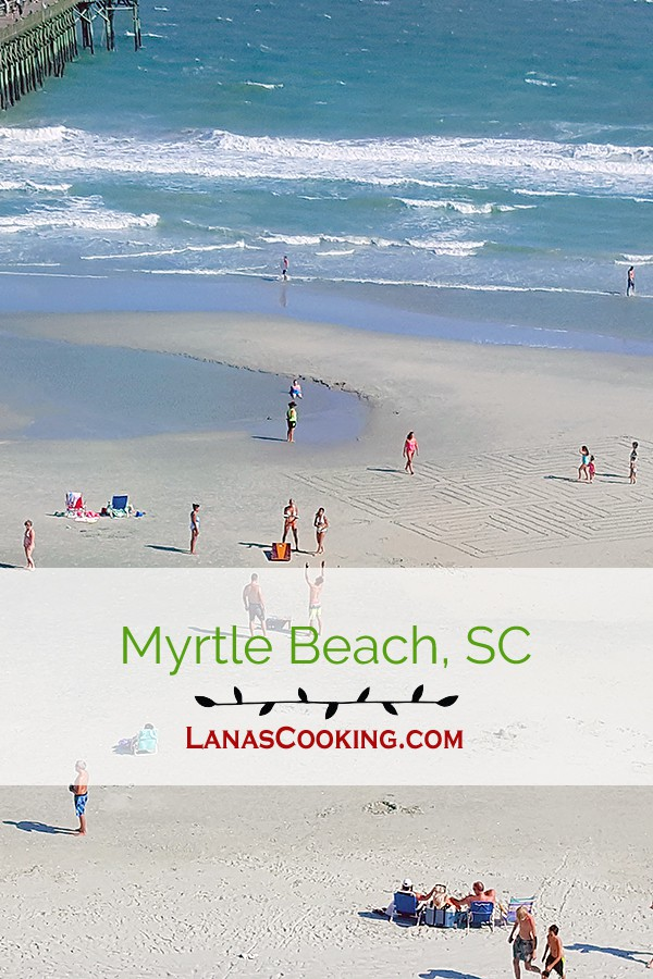 A great beach vacation location - Myrtle Beach. Beach fun, entertainment, dining, and lots more! From @NevrEnoughThyme http://www.lanascooking.com/myrtle-beach