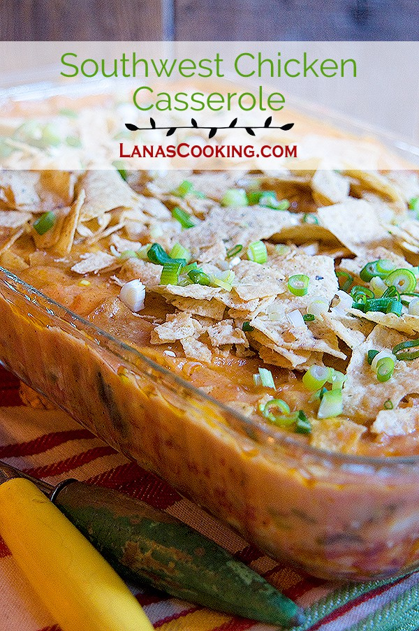 Southwest Chicken Casserole from @NevrEnoughThyme http://www.lanascooking.com/southwest-chicken-casserole