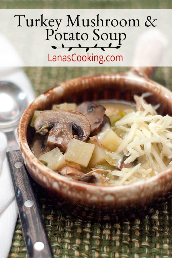Use up your Thanksgiving leftovers to make this satisfying and delicious turkey, mushroom, and potato soup. From @NevrEnoughThyme https://www.lanascooking.com/turkey-mushroom-and-potato-soup/