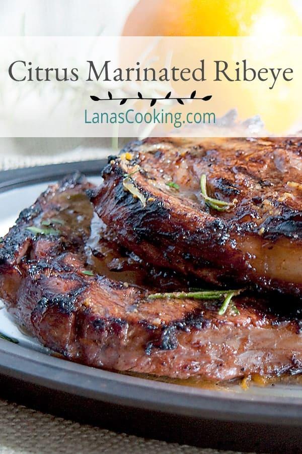 Citrus marinated ribeye steaks - marinated in olive oil, orange, lemon, rosemary, and garlic. https://www.lanascooking.com/citrus-marinated-ribeye/