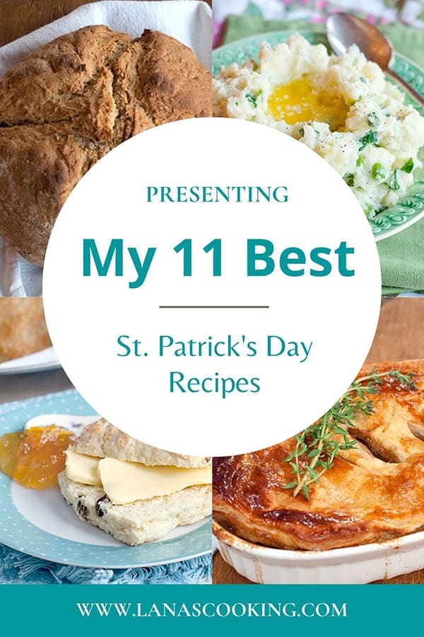 My Best St. Patrick's Day recipes for your celebration. Choose from my list including everything from Irish Stew to Boxty to Mr. Guinness' Cake for dessert. From @NevrEnoughThyme https://www.lanascooking.com/celebrating-st-patricks-day/