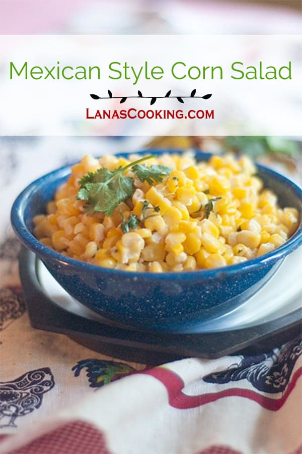 This Mexican Style Corn Salad is based on the flavors of the well-known corn on the cob sold on the streets in Mexico. Great for a cookout! From @NevrEnoughThyme http://www.lanascooking.com/mexican-style-corn-salad/