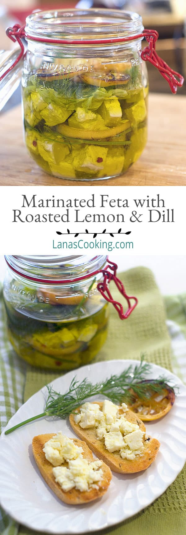 Marinated Feta with Roasted Lemon and Dill - Feta cheese marinated with roasted lemon, dill, and red pepper flakes. Add to a salad or baguette. From @NevrEnoughThyme http://www.lanascooking.com/marinated-feta-roasted-lemon/