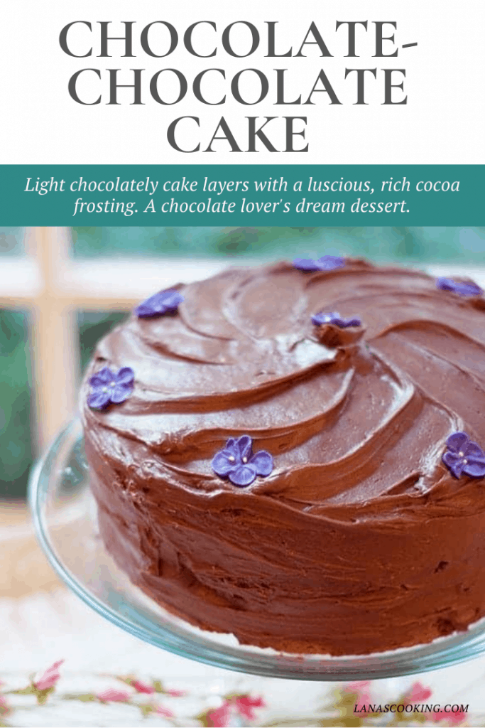 Chocolate-Chocolate Cake - light chocolately cake layers with a luscious, rich cocoa frosting. A chocolate lover's dream dessert. From @NevrEnoughThyme https://www.lanascooking.com/chocolate-chocolate-cake/
