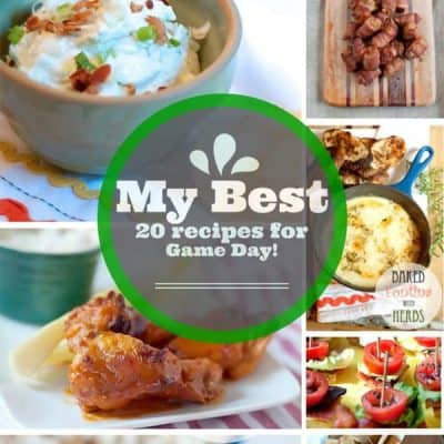 Super Bowl Recipe Roundup – My 20 Best Game Day Recipes!