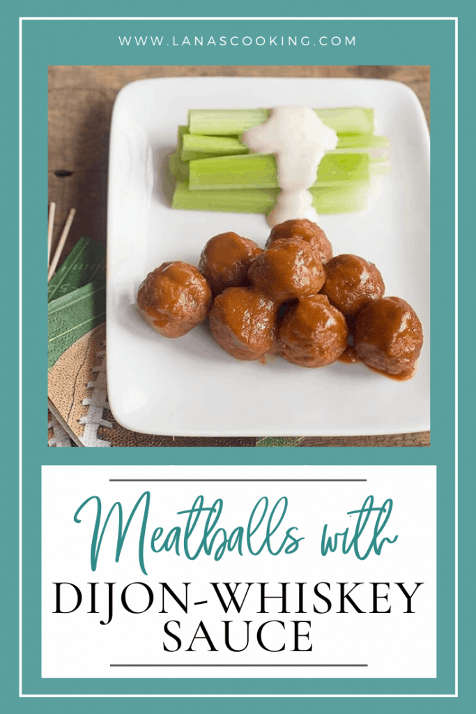 Meatballs with Dijon-Whiskey Sauce - cocktail meatballs in a sauce with Dijon mustard and Tennessee whiskey. Great game day food! From @NevrEnoughThyme https://www.lanascooking.com/meatballs-dijon-whiskey-sauce
