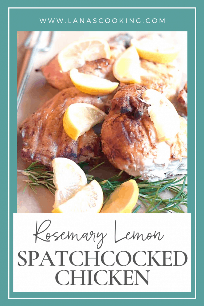 Rosemary Lemon Spatchcocked Chicken - butterflied chicken marinated in olive oil, rosemary, and lemon - cooked under a weight on an outdoors grill. From @NevrEnoughThyme https://www.lanascooking.com/rosemary-lemon-spatchcocked-chicken/