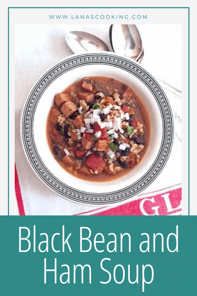 Black Bean and Ham Soup is a hearty recipe packed full of fiber from black beans and brown rice and flavored with delicious cubes of tender ham. From @NevrEnoughThyme https://www.lanascooking.com/black-bean-and-ham-soup/
