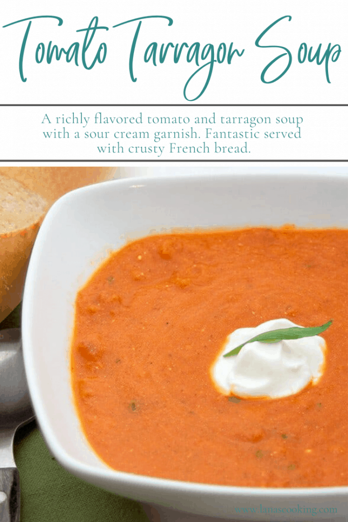 Tomato Tarragon Soup - a richly flavored tomato and tarragon soup with a sour cream garnish. Fantastic served with crusty French bread. From @NevrEnoughThyme https://www.lanascooking.com/tomato-tarragon-soup/