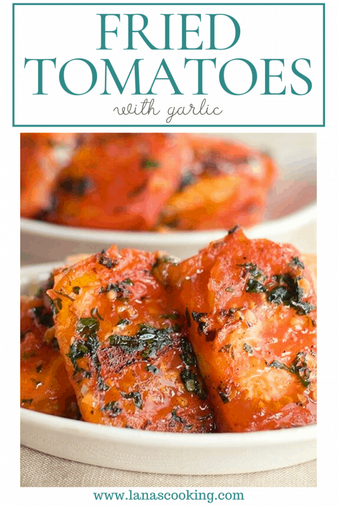 Fried Tomatoes with Garlic is a very quick, delicious side that can make even winter tomatoes into a treat! From @NevrEnoughThyme https://www.lanascooking.com/fried-tomatoes-with-garlic/