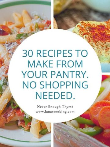 My 30 best pantry recipes. You can make each one of them today and no shopping is needed. From @NevrEnoughThyme https://www.lanascooking.com/30-best-pantry-recipes/