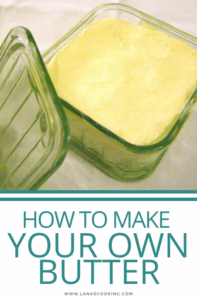 How to Make Your Own Butter - More delicious than any butter you ever bought at the grocery store. Spread some on warm bread for a heavenly treat. From @NevrEnoughThyme https://www.lanascooking.com/how-to-make-your-own-butter/