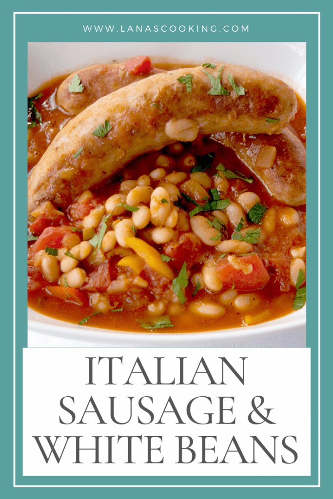 Italian Sausage and White Beans - a hearty, flavorful Italian sausage and white bean stew perfect for a chilly spring evening. From @NevrEnoughThyme https://www.lanascooking.com/italian-sausage-and-white-beans/