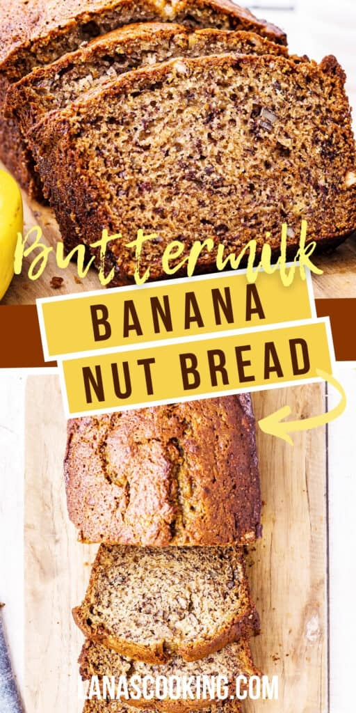 A loaf of Buttermilk Banana Nut Bread sliced and presented on a cutting board.